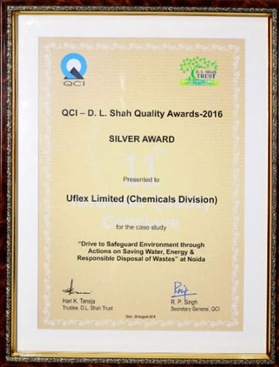 D.L. Shah Quality Award 2016 (Silver) to Uflex-Chemicals for its 'Drive to Safeguard Environment through Actions on Saving Water, Energy and Responsible Disposal of Wastes at Noida'.
