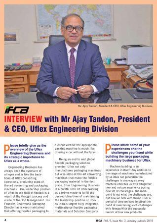 IFCA INTErvIEws Mr. ajay Tandon, President & cEO, Uflex Engineering Business