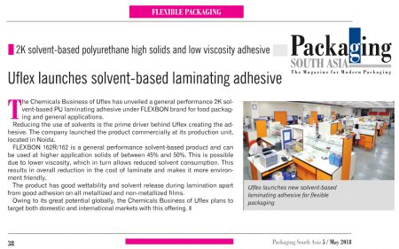 Uflex Launches New Solvent-based Laminating Adhesive for Flexible Packaging – reports Packaging South Asia (eMagazine)   MAY 2018 edition