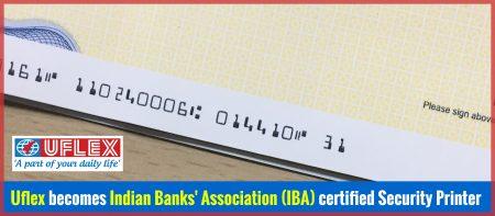 Uflex becomes Indian Banks' Association (IBA) certified Security Printer